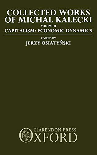9780198286646: Collected Works of Michal Kalecki: Volume II: Capitalism: Economic Dynamics: Capitalism - Economic Dynamics Vol 2