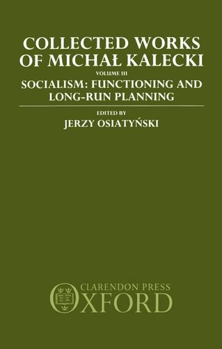 9780198286653: Collected Works of Michal Kalecki: Volume III. Socialism: Functioning and Long-Run Planning: Socialism - Functioning and Long-run Planning Vol 3