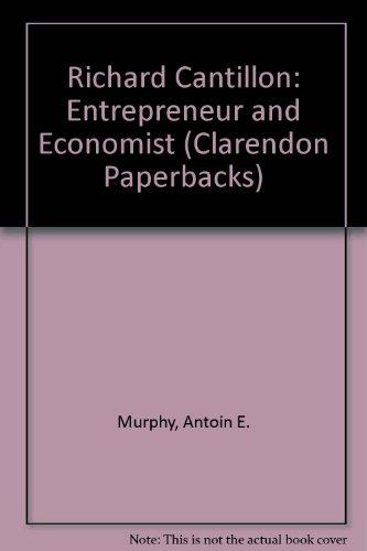 9780198286820: Richard Cantillon: Entrepreneur and Economist (Clarendon Paperbacks)