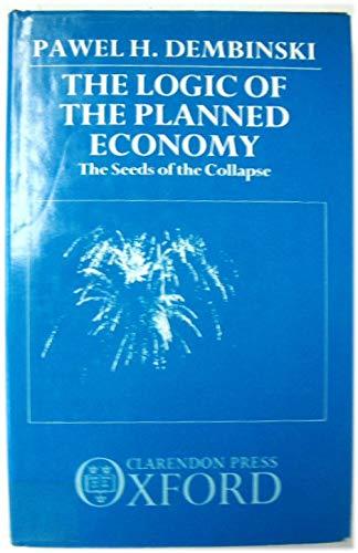 The Logic of Planned Economy: The Seeds: Dembinski, Pawel H.