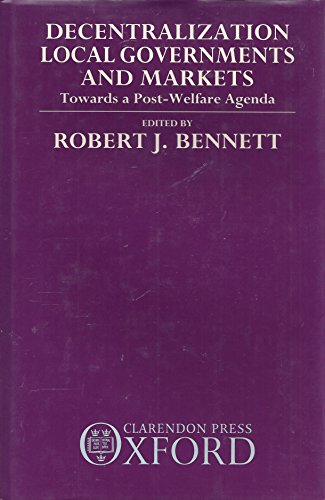 9780198286875: Decentralization, Local Governments and Markets: Towards a Post-welfare Agenda