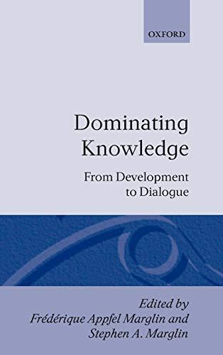 9780198286943: Dominating Knowledge: Development, Culture, and Resistance (WIDER Studies in Development Economics)