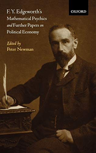 9780198287124: F. Y. Edgeworth's Mathematical Psychics and Further Papers on Political Economy