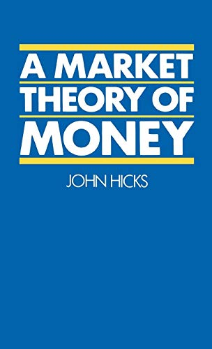 9780198287247: A Market Theory of Money