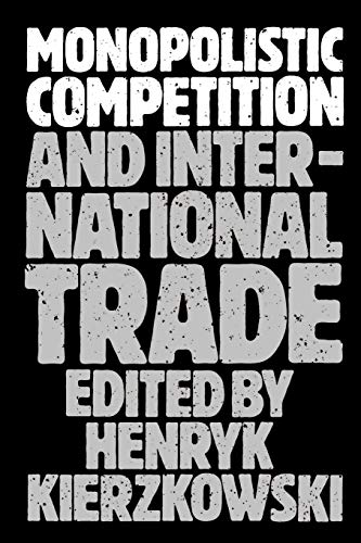 9780198287261: Monopolistic Competition and International Trade