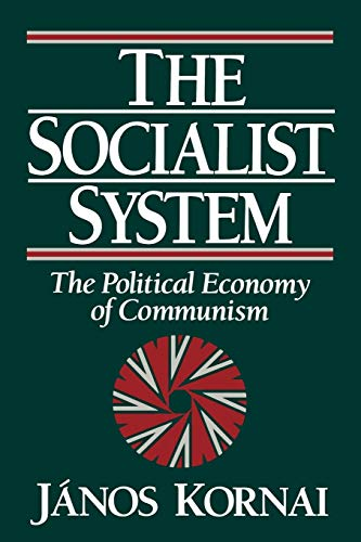 9780198287766: The Socialist System: The Political Economy of Communism (Clarendon Paperbacks)