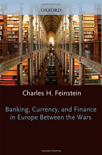 9780198288039: Banking, Currency, and Finance in Europe Between the Wars