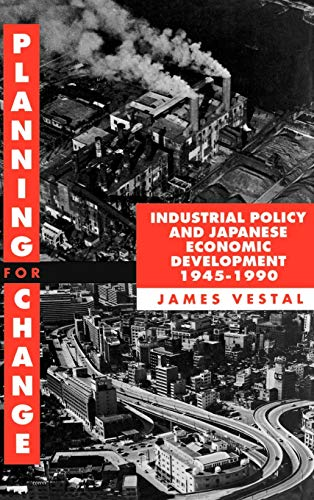 9780198288084: Planning for Change: Industrial Policy and Japanese Economic Development 1945-1990