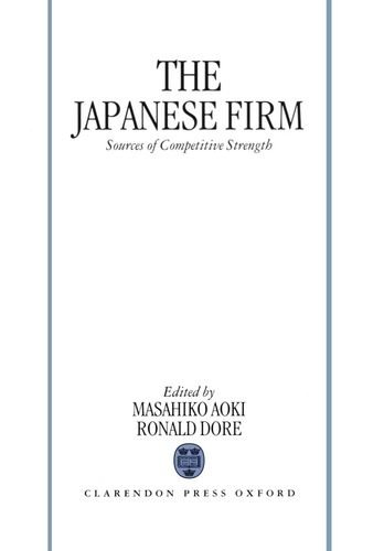 9780198288152: The Japanese Firm: Sources of Competitive Strength (Japanese Business & Economics)