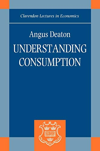 9780198288244: Understanding Consumption (Clarendon Lectures in Economics)