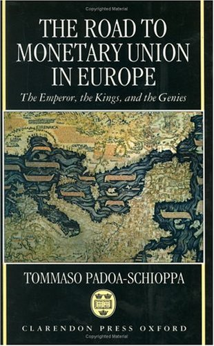 9780198288435: The Road to Monetary Union in Europe: The Emperor, the Kings, and the Genies