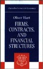 9780198288503: Firms, Contracts, and Financial Structure (Clarendon Lectures in Economics)