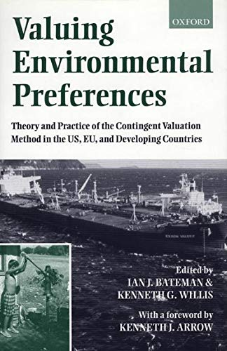 9780198288534: Valuing Environmental Preferences: Theory and Practice of the Contingent Valuation in the US, EU and Developing Countries