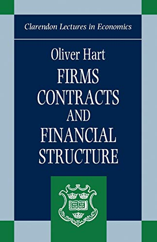 9780198288817: Firms, Contracts, and Financial Structure (Clarendon Lectures in Economics)