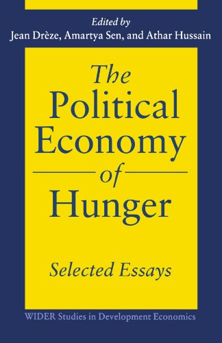 The Political Economy of Hunger: Selected Essays: Jean Dreze, Amartya
