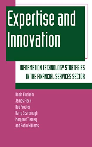 9780198289043: Expertise and Innovation: Information Technology Strategies in the Financial Services Sector