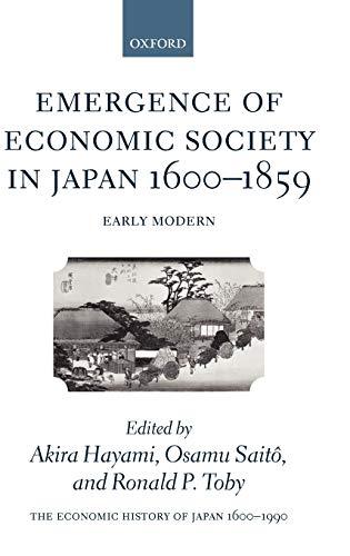 9780198289050: The Economic History of Japan: 1600-1990: Volume 1: Emergence of Economic Society in Japan, 1600-1859 (Economic History of Japan 1660-1990)