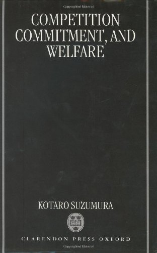 9780198289142: Competition, Commitment, and Welfare