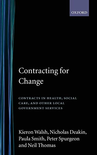 Contracting for Change: Contracts in Health, Social Care, and Other Local Government Services: ...