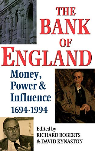9780198289524: The Bank of England: Money, Power, and Influence 1694-1994