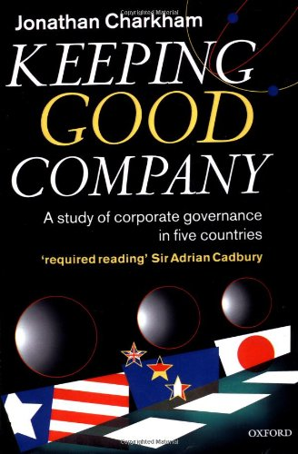 Keeping Good Company: A Study of Corporate Governance in Five Countries: Jonathan Charkham