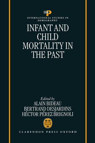 Infant and Child Mortality in the Past (International Studies in Demography)