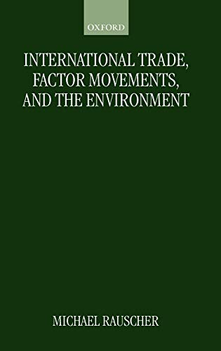 9780198290506: International Trade, Factor Movements, and the Environment