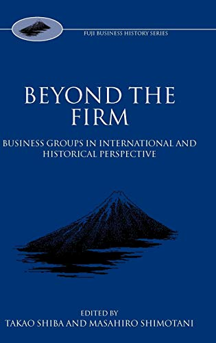 9780198290605: Beyond the Firm: Business Groups in International and Historical Perspective (Fuji Business History)