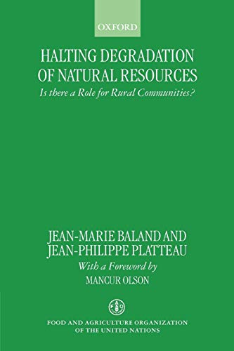 9780198290612: Halting Degradation of Natural Resources: Is There a Role for Rural Communities?