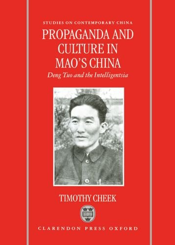 9780198290667: Propaganda and Culture in Mao's China: Deng Tuo and the Intelligentsia (Studies on Contemporary China)