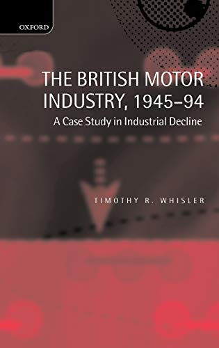 9780198290742: The British Motor Industry, 1945-94: A Case Study in Industrial Decline