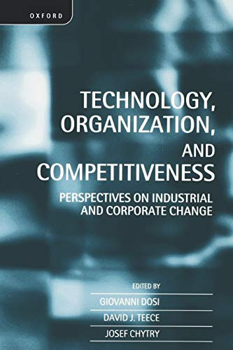 9780198290964: Technology, Organization, and Competitiveness: Perspectives on Industrial and Corporate Change