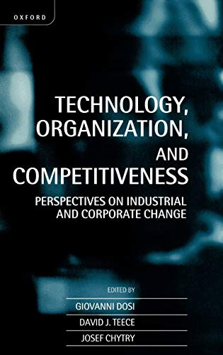 9780198290988: Technology, Organization, and Competitiveness: Perspectives on Industrial and Corporate Change