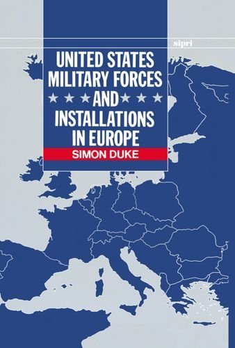 9780198291329: United States Military Forces and Installations in Europe (SIPRI Monograph Series)