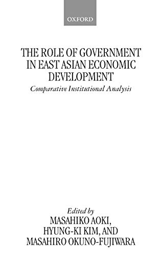 9780198292135: The Role of Government in East Asian Economic Development: Comparative Institutional Analysis