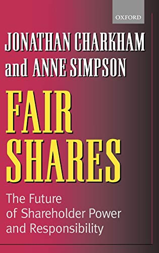 9780198292142: Fair Shares: The Future of Shareholder Power and Responsibility