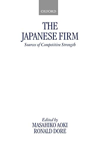 9780198292159: The Japanese Firm: Sources of Competitive Strength (Clarendon Paperbacks)