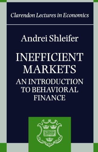 9780198292272: Inefficient Markets: An Introduction to Behavioral Finance (Clarendon Lectures in Economics)