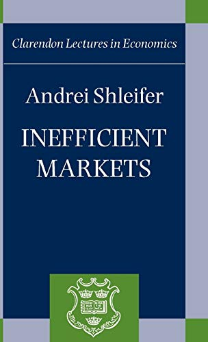 9780198292289: Inefficient Markets: An Introduction to Behavioral Finance (Clarendon Lectures in Economics)