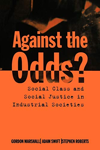 Against the Odds?: Social Class and Social: Gordon Marshall, Adam