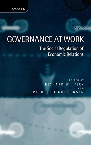 9780198292487: Governance at Work: The Social Regulation of Economic Relations