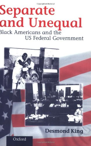 9780198292494: Separate and Unequal: Black Americans and the US Federal Government