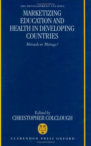 Marketizing Education and Health in Developing Countries: