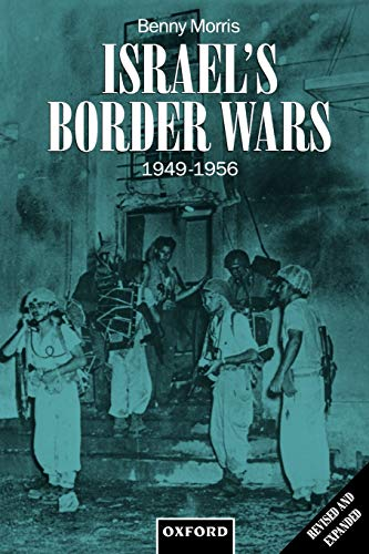 9780198292623: Israel's Border Wars, 1949-1956: Arab Infiltration, Israeli Retaliation, and the Countdown to the Suez War
