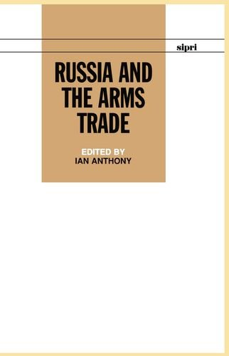 9780198292784: Russia and the Arms Trade (SIPRI Monograph Series)