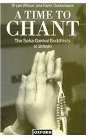 9780198293149: A Time to Chant: Soka Gakkai Buddhists in Britain (Clarendon Paperbacks)