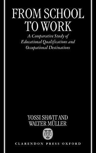 9780198293224: From School to Work: A Comparative Study of Educational Qualifications and Occupational Destinations