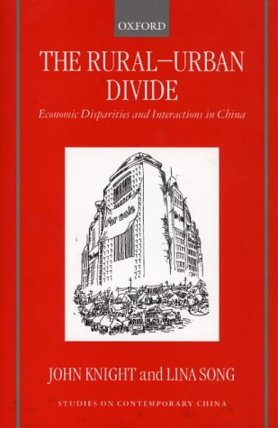 9780198293309: The Rural-Urban Divide: Economic Disparities and Interactions in China (Studies on Contemporary China)