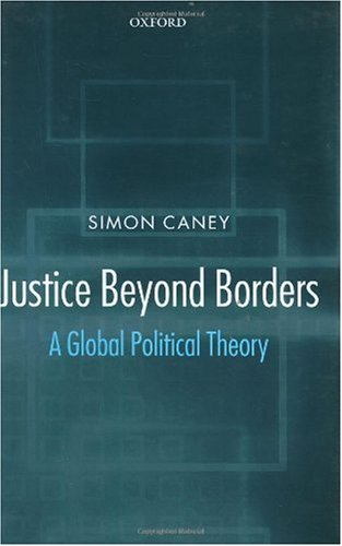 9780198293507: Justice Beyond Borders: A Global Political Theory