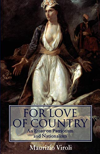 9780198293583: For Love of Country: An Essay on Patriotism and Nationalism